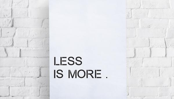 「以簡勝繁」(Less is more)