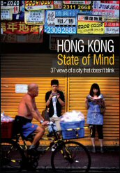 Hong Kong State of Mind, a collection of essays about daily life in Hong Kong, is in its third print